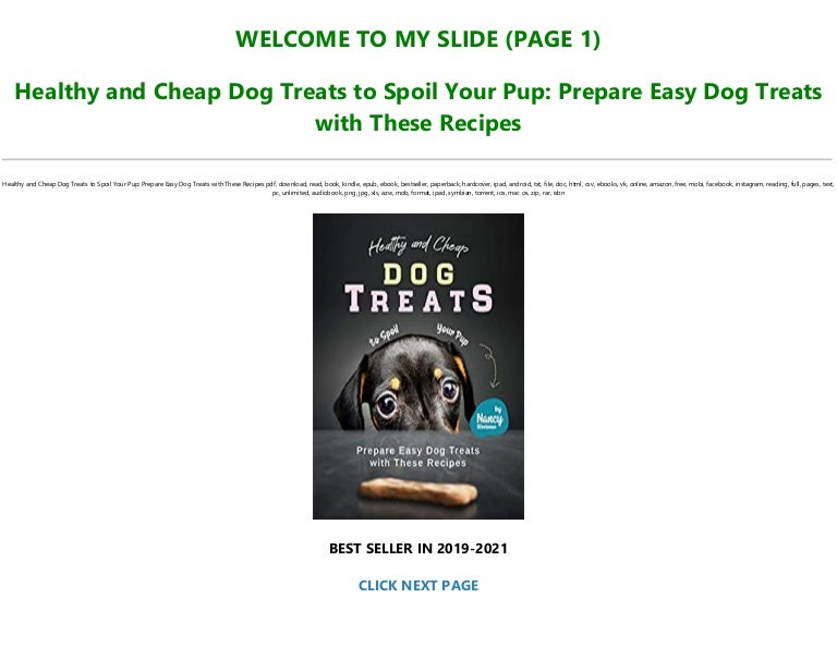 Free Read [PDF] Books Healthy and Cheap Dog Treats to Spoil Your Pup: Prepare Easy Dog Treats with These Recipes Full PDF Online