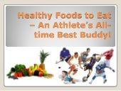 Healthy Foods to Eat – An Athlete's All-time Best Buddy!