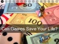 Can Games Save Your Life?