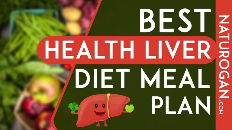 Healthy Liver Diet Meal Plan To Reverse Fatty Liver Naturally