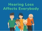 Hearing Loss: How It Affects Everybody