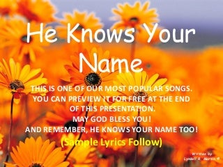 He knows your name,Lyndell Martin,song,music,spiritual,inspirational,inspiration,gospel,new,holiday,christms,God,Lod,Jesus,hope,faith,love,help,peace,hymn,hymns,hymnals,goodness,church,lyrics