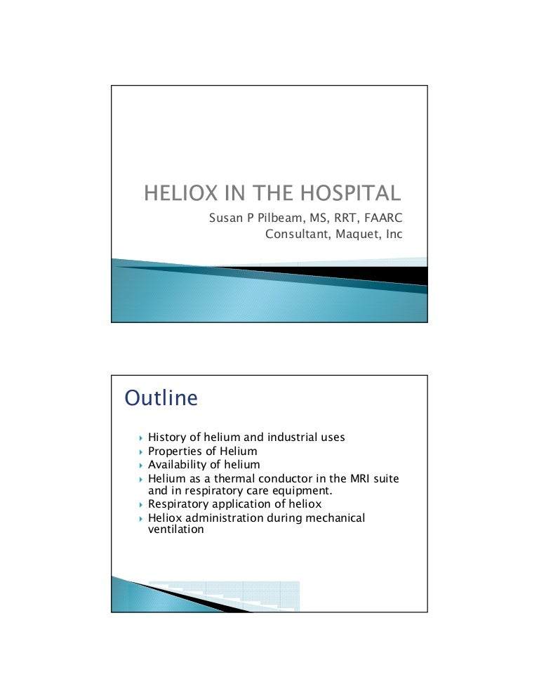 Heliox in the Hospital - Pilbeam