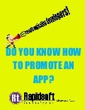 Hello mobile application developers! do you know how to promote an app ?
