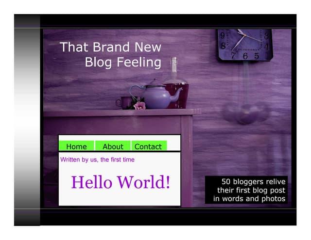 Hello World That Brand New Blog Feeling