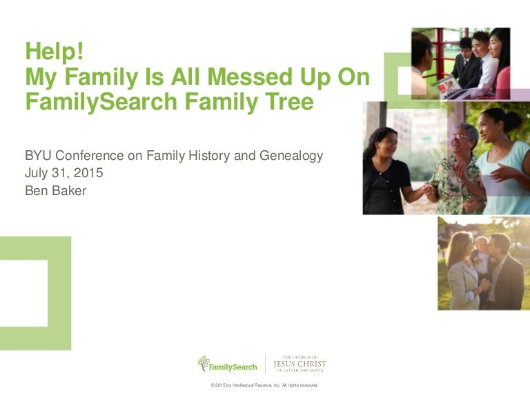 Help! My Family Is All Messed Up on FamilySearch Family Tree!