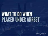 What to Do When Placed Under Arrest