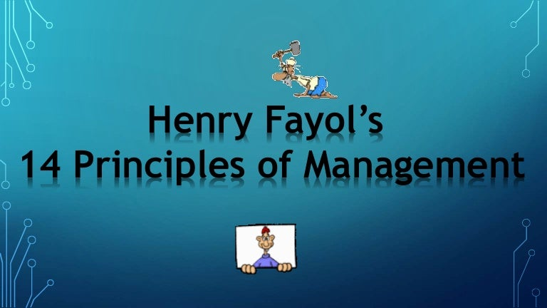henri fayol principles Henri fayol 14 principles of management:- henri fayol bestowed people with administrative responsibilities with 14 principles of management, which are still used as a guide to manage organizations.