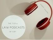 Top 6 Law Podcasts of 2017