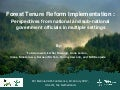 Forest tenure reform implementation: Perspectives from national and sub-national government officials in multiple settings