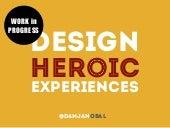 Design Heroic User Experience