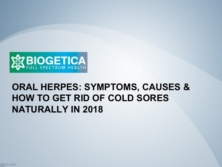 Oral Herpes: Symptoms, Causes & How to get rid of Cold Sores Naturall…