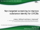 Non-targeted screening to improve substance identity for Chemical Substances of Unknown or Variable Composition, Complex Reaction Products and Biological Materials
