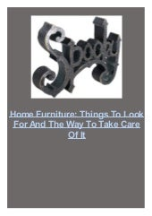 Home Furniture: Things To Look For And The Way To Take Care Of It