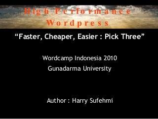 "High Performance WordPress: ""Faster, Cheaper, Easier : Pick Three"""