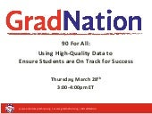 [WEBINAR] 90 For All: Using High-Quality Data to Ensure Students are On Track for Success