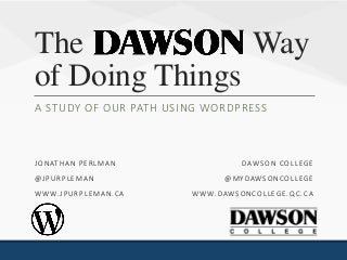 The Dawson Way of Doing Things: A Study of Our Path Using WordPress