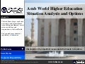 Arab World Higher Education Situation Analysis and Options
