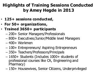 Highlights of amey hegde's trainings in 2013