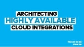 Architecting Highly Available Cloud Integrations