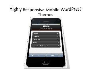 Highly Responsive Mobile WordPress Themes