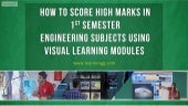 How to Score High Marks in 1st Semester Engineering Subjects using Visual Learning Modules