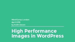 High Performance Images in WordPress