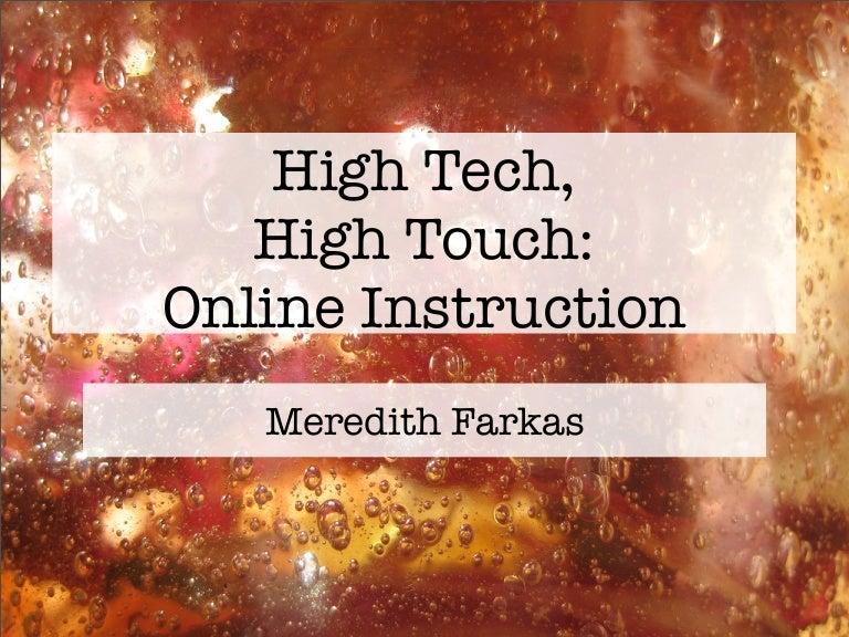 High Tech High Touch Online Instruction