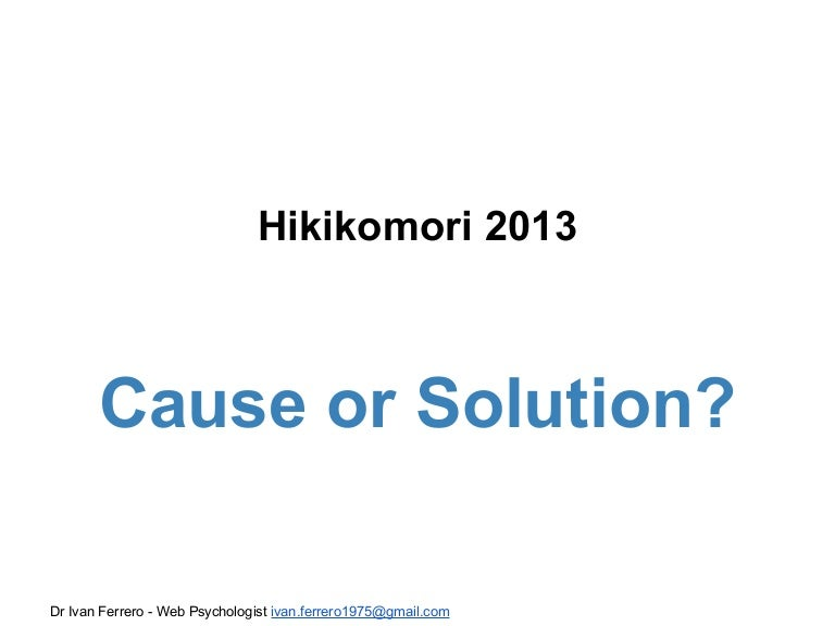 Hikikomori Cause Or Solution ENG