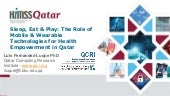 Sleep, Eat & Play: The Role of Mobile & Wearable Technologies for Health Empowerment in Qatar