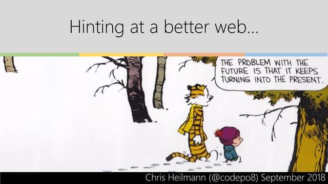 Hinting at a better web