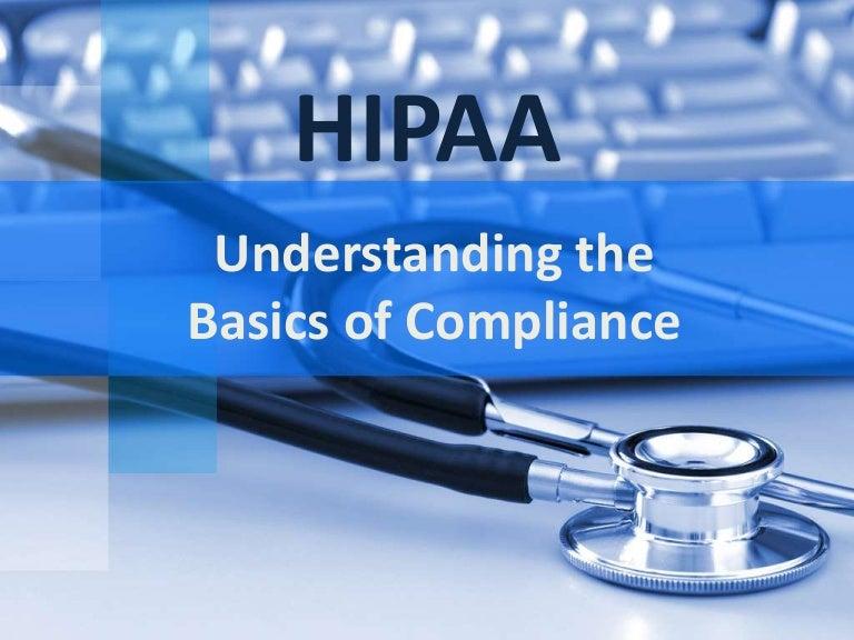 HIPAA - Understanding the Basics of Compliance