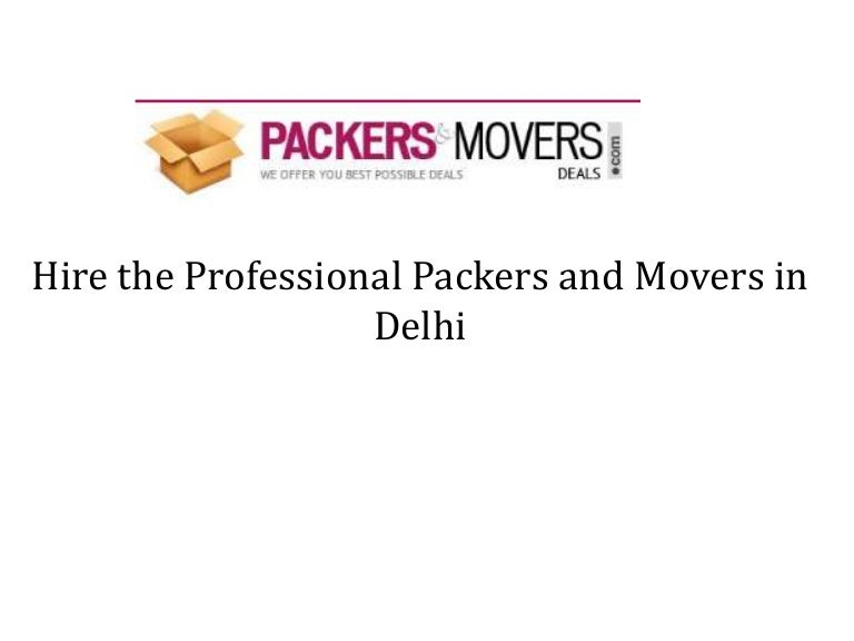 Hire The Professional Packers and Movers in Delhi