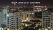 Why Should You Hire A Construction Consultant