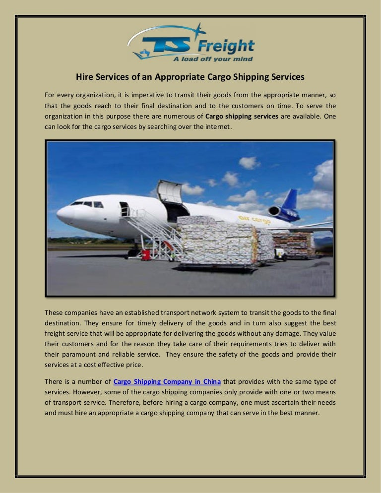Hire services of an appropriate cargo shipping services