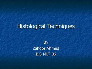 Histological Techaniques