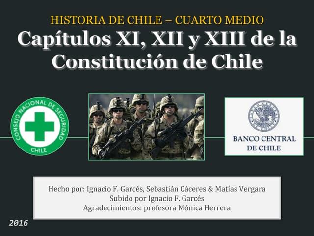 Historia de Chile 4° medio - Capítulos XI, XII y XIII de la Constitución de Chile