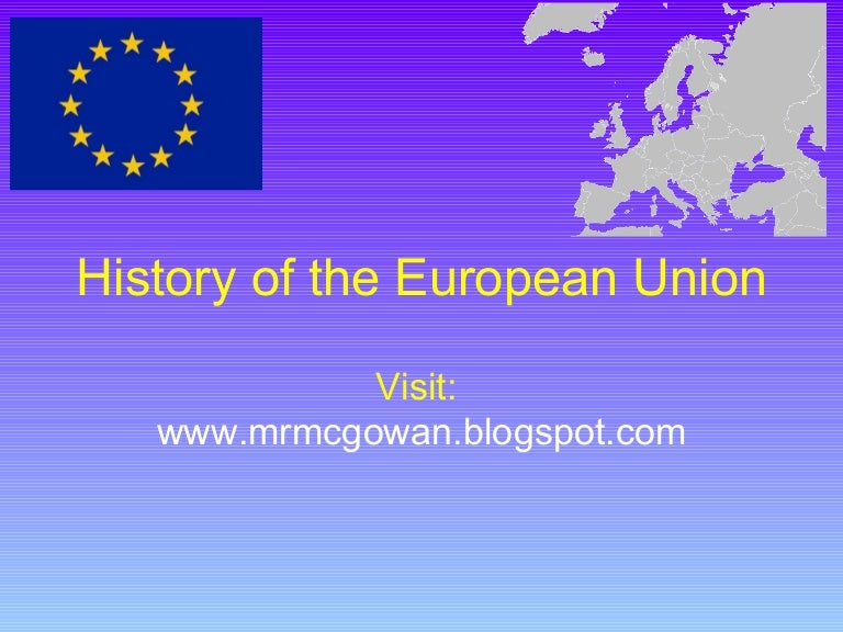history european union The project has taken a while to get to where it is today since being founded in 1951 as the european coal and steel community (ecsc), the eu has grown tremendously to the point where it now.