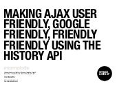 Making AJAX User Friendly, Google Friendly, Friendly Friendly using the History API
