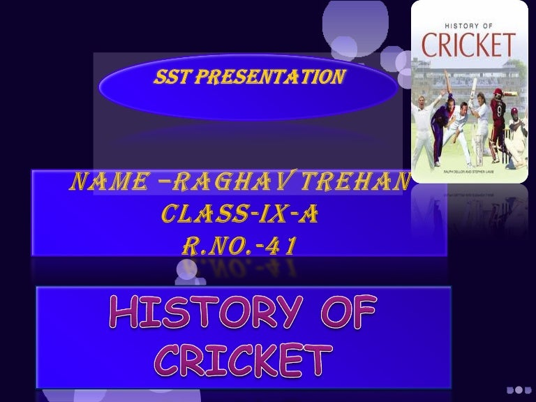 History and sports: the story of cricket ppt video online download.