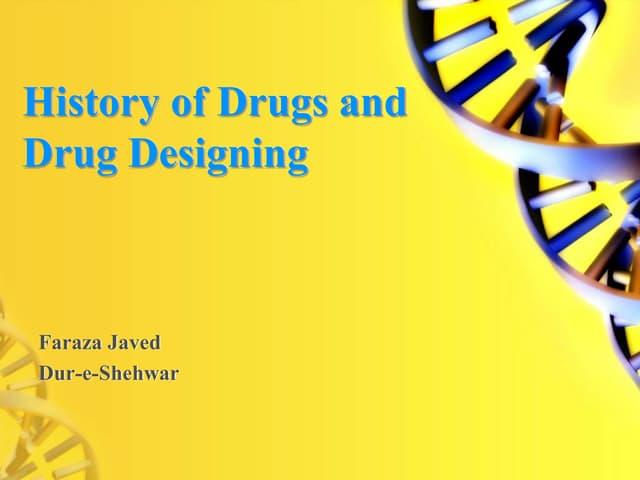 History of drug and drug designing