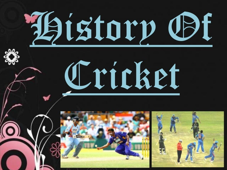 By: muizz anchur by: muizz anchur. History cricket started in.