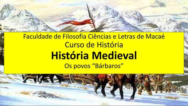 História Medieval aula 03 Bárbaros. ppt