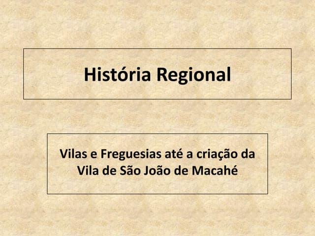 História regional cidades vilas, freguesias curatos