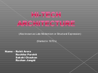 Hi- tech Architecture and its pioneering architects, Norman Foster , Richard Rogers , Renzo Piano.
