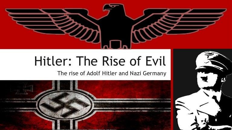 Adolf Hitler - The Rise of Evil
