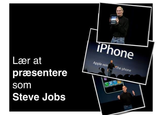 Lær at præsentere som Steve Jobs