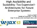 High Availability and Scalability: Too Expensive! Architectures for Future Enterprise Systems