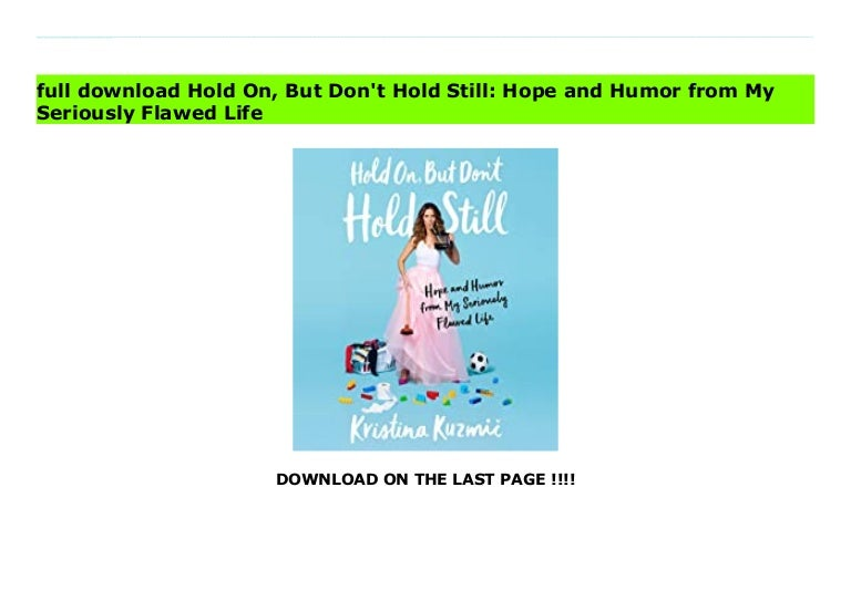 hold on but dont hold still hope and humor from my seriously flawed life 211004032518 thumbnail 4