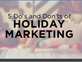 Holiday Marketing: 5 Do's and Don'ts for Decking the Halls